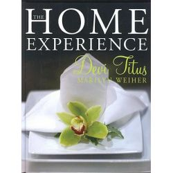 The Home Experience, Making Your Home a Sanctuary of Love and a Haven of Peace by Devi Titus, 9781424329434.