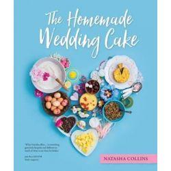 The Homemade Wedding Cake by Natasha Collins, 9781743366929.