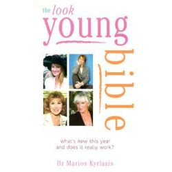 The Look Young Bible, What's New on the Market and Does It Really Work by Marios Kyriazis, 9780572027292.