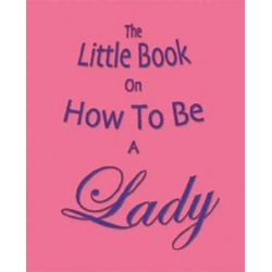 The Little Book on How to be a Lady by Amanda Thomas, 9781903506196.