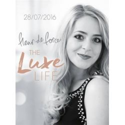 The Luxe Life by Fleur de Force, 9781472232069.