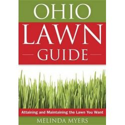 The Ohio Lawn Guide, Attaining and Maintaining the Lawn You Want by Melinda Myers, 9781591864196.