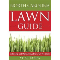 The North Carolina Lawn Guide, Attaining and Maintaining the Lawn You Want by Dr Steve Dobbs, 9781591864189.