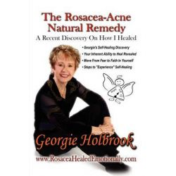 The Rosacea - Acne Natural Remedy by Georgie Holbrook, 9781609107741.