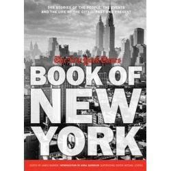 The New York Times Book of New York, 549 Stories of the People, the Streets, and the Life of the City Past and Present by James Barron, 9781579128012.