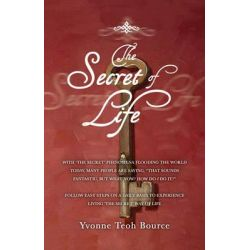 The Secret of Life by Yvonne Teoh Bource, 9781921221903.