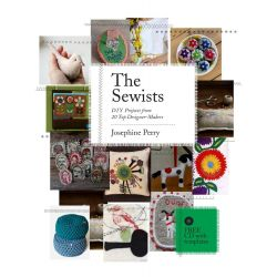 The Sewists, DIY Projects from 20 Top Designer-makers by Josephine Perry, 9781780671826.