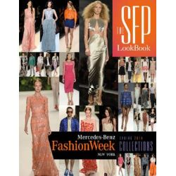 The SFP Lookbook, Mercedes-Benz Fashion Week Spring 2014 Collections by Jesse Marth, 9780764346514.