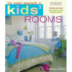 The Smart Approach to Kids' Rooms, Smart Approach To Series by Megan Connelly, 9781580113892.