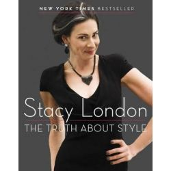 The Truth about Style by Stacy London, 9780142180402.