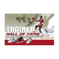 The Trainer Hall of Fame, All-Time Favourite Footwear Brands by Neal Heard, 9781847329202.