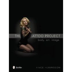 The Tattoo Project, Body, Art, Image by Vince Hemingson, 9780764342455.