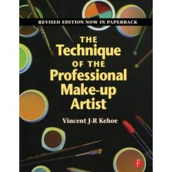 The Technique of the Professional Make-Up Artist by Vincent J. R. Kehoe, 9780240802176.