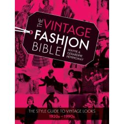 The Vintage Fashion Bible, The Style Guide to Vintage Looks 1920s -1990s by Wayne Hemingway, 9781446304419.
