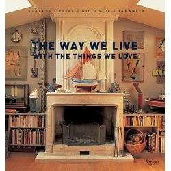 The Way We Live With The Things We Love, Way We Live (Rizzoli) by Stafford Cliff, 9780847832255.
