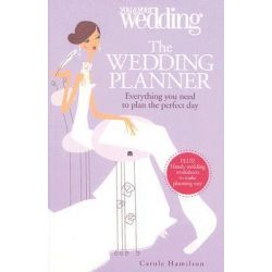 The Wedding Planner. You and Your Wedding, Everything You Need to Plan the Perfect Day by Carole Hamilton, 9780572033453.