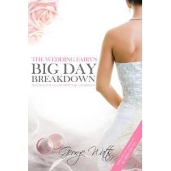 The Wedding Fairy's Big Day Breakdown, Planning for an Unforgettable Celebration by George Watts, 9781783331598.