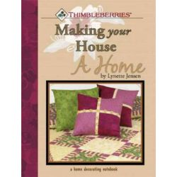 Thimbleberries Making Your House a Home, Thimbleberries by Lynette Jensen, 9780980068825.