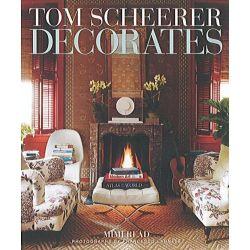 Tom Scheerer Decorates by Mimi Read, 9780865653054.