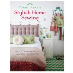 Torie Jayne's Stylish Home Sewing, Over 35 Sewing Projects to Make Your Home Beautiful by Torie Jayne, 9781782491934.