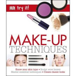 Try it! Make-Up Techniques by Dorling Kindersley, 9780241240694.