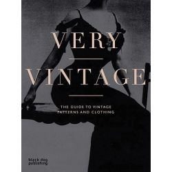 Very Vintage, The Guide to Vintage Patterns and Clothing by Raven Smith, 9781906155384.