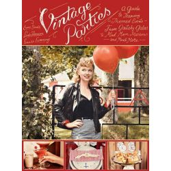 Vintage Parties, A Guide to Throwing Themed Events--From Gatsby Galas to Mad Men Martinis and Much More by Linda Hansson, 9781626361355.