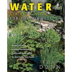 Water Gardening for the Midwest, Water Gardening by Teri Dunn, 9781591861546.