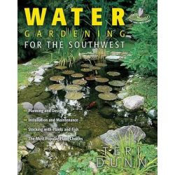 Water Gardening for the Southwest, Water Gardening by Teri Dunn, 9781591861515.