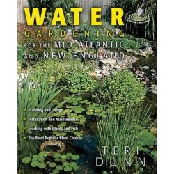 Water Gardening for the Mid-Atlantic and New England, Water Gardening by Teri Dunn, 9781591861553.
