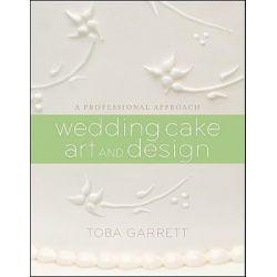 Wedding Cake Art and Design, A Professional Approach by Toba M. Garrett, 9780470381335.