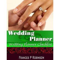 Wedding Planner, Wedding Planner Checklist by Frances P Robinson, 9781502369604.