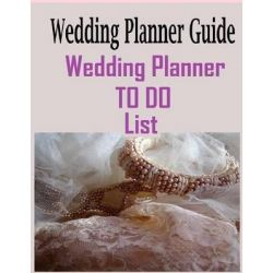 Wedding Planner Guide, Wedding Planner to Do List by Frances P Robinson, 9781502773173.