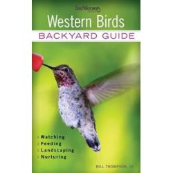 Western Birds, Backyard Guide by Dr. Bill Thompson, 9781591865551.