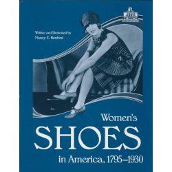 Women's Shoes in America, 1795-1930 by Nancy E. Rexford, 9780873386562.