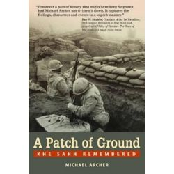 A Patch of Ground, Khe Sanh Remembered by Michael Archer, 9781555716431.