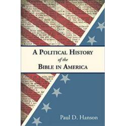 A Political History of the Bible in America by Paul D. Hanson, 9780664260392.