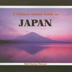 A Primary Source Guide to Japan, Countries of the World: A Primary Source Journey by Tobi Stanton Stewart, 9780823980789.