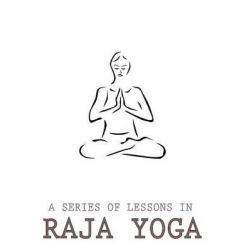 A Series of Lessons in Raja Yoga by Yogi Ramacharaka, 9781480150171.