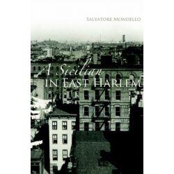 A Sicilian in East Harlem by Salvatore Mondello, 9780977356720.