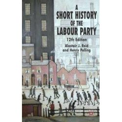 a Short History of the Labour Party 2005 by Henry Pelling, 9781403993137.