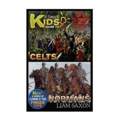 A Smart Kids Guide to Celts and Normans, A World of Learning at Your Fingertips by Liam Saxon, 9781514252109.