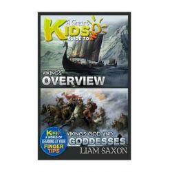 A Smart Kids Guide to Vikings Overview and Vikings Gods & Goddesses, A World of Learning at Your Fingertips by Liam Saxon, 9781512235128.