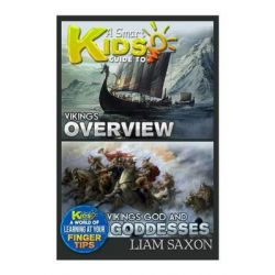 A Smart Kids Guide to Vikings Overview and Vikings Gods & Goddesses, A World of Learning at Your Fingertips by Liam Saxon, 9781512072846.