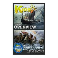 A Smart Kids Guide to Vikings Overview and Vikings Gods & Goddesses, A World of Learning at Your Fingertips by Liam Saxon, 9781512072884.