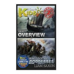 A Smart Kids Guide to Vikings Overview and Vikings Gods & Goddesses, A World of Learning at Your Fingertips by Liam Saxon, 9781514351130.