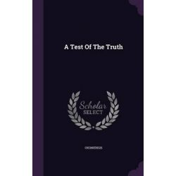 A Test of the Truth by Oxoniensis, 9781343280120.