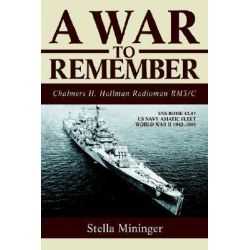 A War to Remember, Chalmers H. Hallman Radioman Rm3/C by Stella Z Mininger, 9780595264254.