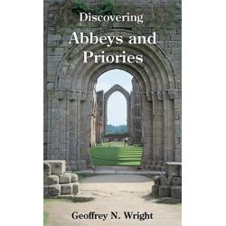 Abbeys and Priories, Shire Discovering by Geoffrey N. Wright, 9780747805892.
