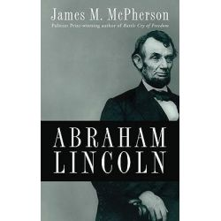 Abraham Lincoln by James M. McPherson, 9780195374520.
